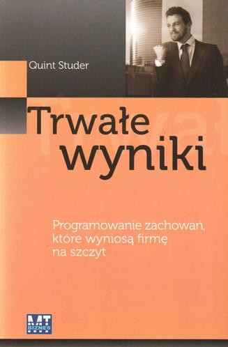 Trwałe wyniki, Quint Studer, MT Biznes, Warszawa 2010