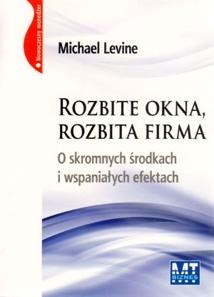 M. Levin, Rozbite okna, rozbita firma, MT Biznes